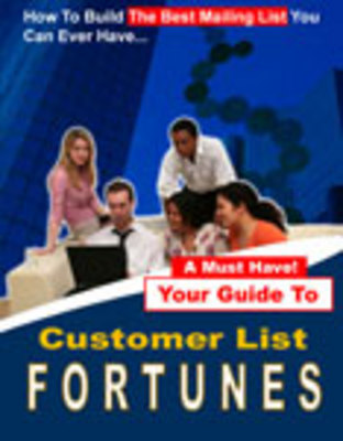 Product picture Customer List Fortunes - Build The Best Mailing List You Can