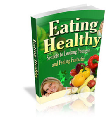Product picture Eating Healthy - Look Younger and Feel Fantastic